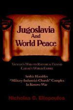 Jugoslavia and World Peace - Nicholas C Eliopoulos