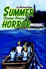 Summer Camp Race of Horror - Michael Kaye