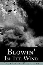 Blowin' in the Wind - Florence E. Williams