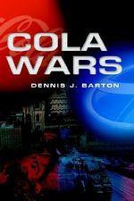 Cola Wars - Dennis J Barton