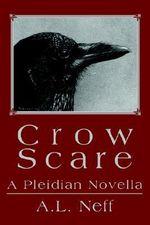 Crow Scare : A Pleidian Novella - Adam L D'Amato-Neff