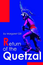 Return of the Quetzal - Margaret Gill
