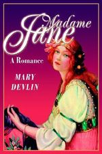 Madame Jane : A Romance - Mary Devlin