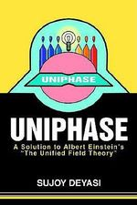 Uniphase :  A Solution to Albert Einstein's