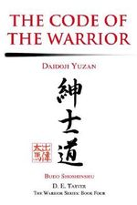 The Code of the Warrior : Daidoji Yuzan - Daidoji Yuzan