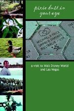 Pixie Dust in Your Eye : A Visit to Walt Disney World and Las Vegas - Shari Simonds