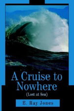 Cruise to Nowhere (Lost at Sea) - E. Ray Jones