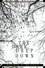 Dark, Deep down - Maynard J. Hartman