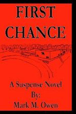 First Chance :  A Suspense Novel - Mark M. Owen
