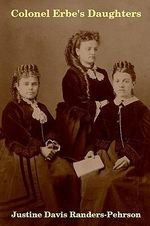 Colonel Erbe's Daughters - Justine Davis Randers-Pehrson