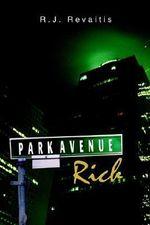 Park Avenue Rich - R.J. Revaitis