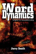 Word Dynamics :  Insights for Successful Living - Jerry Smith