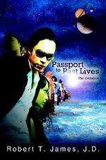 Passport to Past Lives : The Evidence - Robert T. James
