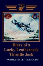 Diary of a Lucky Leatherneck Throttle Jock - William E. Reynolds