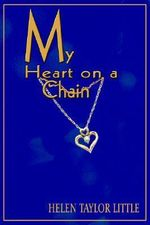 My Heart on a Chain : Issues and Debates - Helen Taylor Little