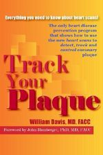 Track Your Plaque - William R. Davis