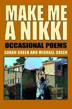 Make Me a Nikki : Occasional Poems - Michael Green