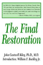 The Final Restoration - John Cantwell Kiley