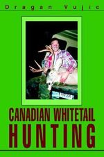 Canadian Whitetail Hunting - Dragan Vujic