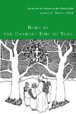 Born in the Darkest Time of Year : Stories for the Season of the Christ Child - Andrew Marr