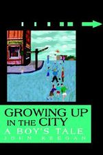 Growing Up in the City : A Boy's Tale - John Keegan
