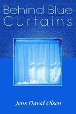 Behind Blue Curtains - Jens David Olsen