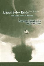 Aligned Yellow Bricks : The Road Back to Kansas - Bob Woodward