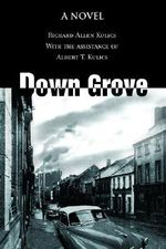 Down Grove - Richard Allen Kulics