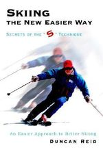Skiing the New Easier Way : Secrets of the