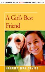 A Girl's Best Friend - Harriet May Savitz