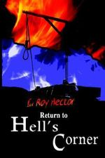 Return to Hell's Corner - E. Roy Hector