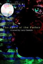 The Eyes of the Father : A Two-Mirror Liberation Process - Lucy Daniels
