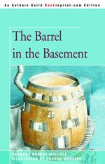 The Barrel in the Basement - Barbara Brooks Wallace