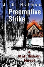 Preemptive Strike : A Matt Wilson Novel - J. S. Holmes