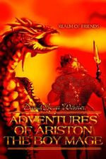 Adventures of Ariston the Boy Mage : Realm of Friends - David Scott Webster