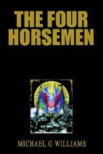 The Four Horsemen - Michael G. Williams
