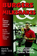 Burgers & Milkshakes : A Pathway Toward Improved Fitness - David B. Martin CCS