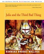 Julia and the Third Bad Thing - Barbara Brooks Wallace