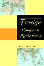 Foreign Language Made Easy - Ken Jeremiah