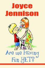 Are We Having Fun Yet? - Joyce Jennison
