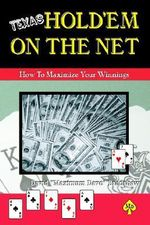 Texas Hold'em on the Net : How to Maximize Your Winnings - David