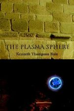 The Plasma Sphere - Kenneth Thompson Bain
