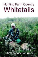 Hunting Farm Country Whitetails - Dragan Vujic
