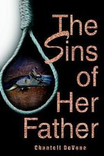 The Sins of Her Father - Chantell Devone