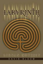 Labyrinth : Libyan Odyssey - David Bloom