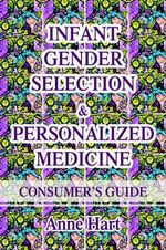 Infant Gender Selection & Personalized Medicine : Consumer's Guide - Anne Hart
