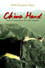 China Hand : From the Great Wall to Olive Ball & Beyond - Ruth Pennington Paget