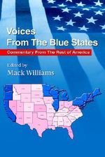 Voices from the Blue States : Commentary from the Rest of America - Mack Williams