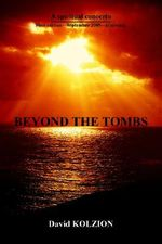 Beyond the Tombs : A Spiritual Concerto - David Kolzion