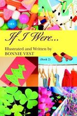 If I Were... : Book 2 - Bonnie Vest